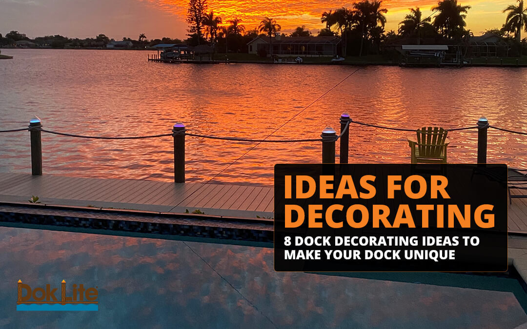 8 Dock Decorating Ideas to Make Your Dock Unique